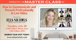Upcoming Masterclass: How to Communicate and Present Professionally in Live Video